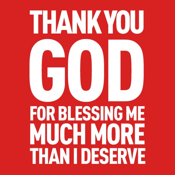 words to remember thank you god for blessing me much