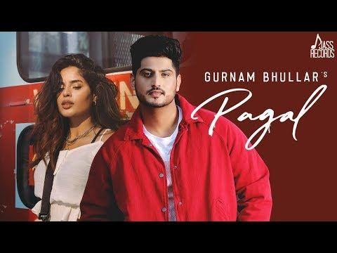 Pagal Full Hd Gurnam Bhullar G Guri Baljit Singh Deo New Punjabi Songs Jass Records Youtube Songs Mp3 Song Download Free Mp3 Music Download