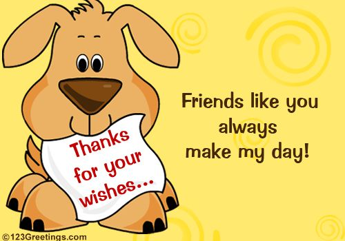 Thanks For Your Wishes, Friend! Free Thank You eCards, Greeting ...