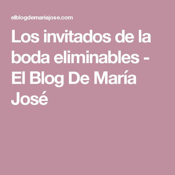 Los invitados de la boda eliminables - El Blog De María José