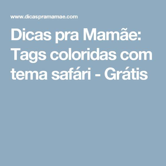 Dicas pra Mamãe: Tags coloridas com tema safári - Grátis