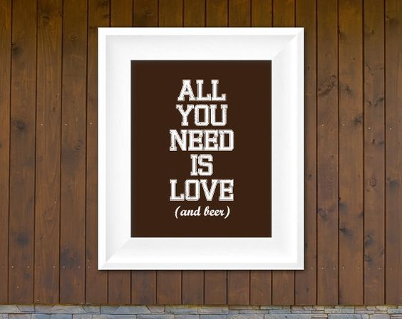 All you need is love... and beer.: