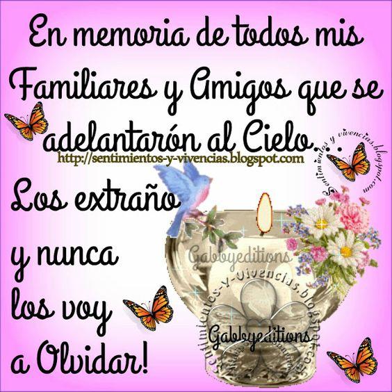 En memoria de todos mis Familiares y Amigos