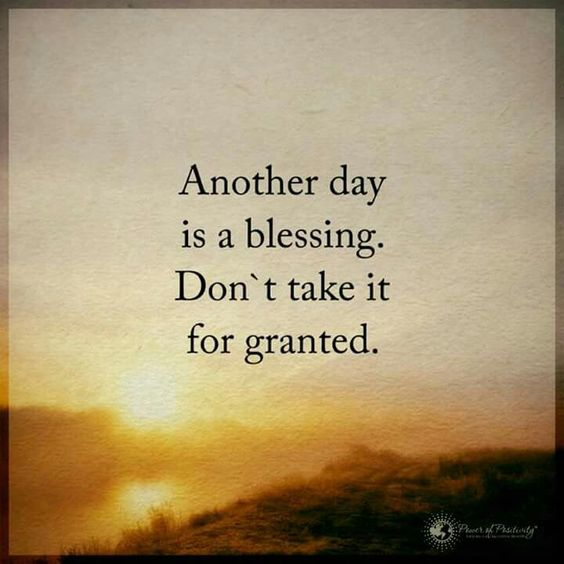 another day, don't take it for granted