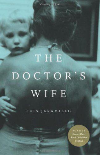 The Doctor's Wife by Luis Jaramillo http://www.amazon.com/dp/1938103564/ref=cm_sw_r_pi_dp_Y2QQvb0YRTY5R
