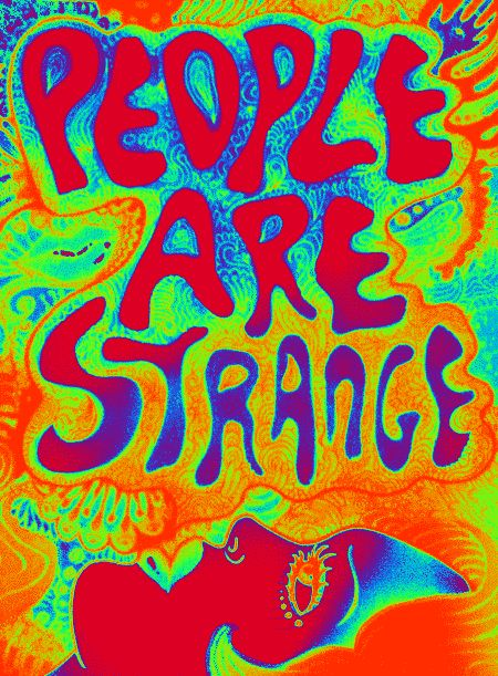 People are Strange quotes gifs cool gif colorful trippy quote gifs strange