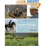 Have to recommend my own book. If you like Equitrekking or horses and travel, it gives more depth and stunning photographs from a world of adventures.
