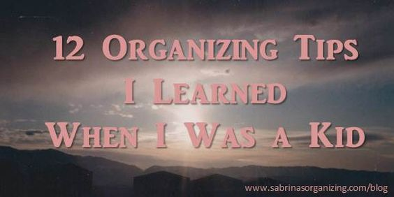 Here are 12 organizing tips I learned when I was a kid. They will help you and your kids get organized.