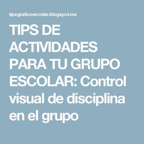 TIPS DE ACTIVIDADES PARA TU GRUPO ESCOLAR: Control visual de disciplina en el grupo
