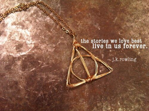 the stories we love best live in us forever. j.k. rowling
