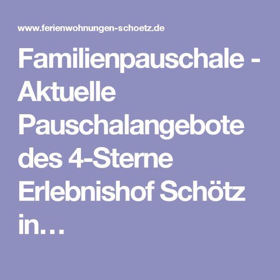 Familienpauschale - Aktuelle Pauschalangebote des 4-Sterne Erlebnishof Schötz in…