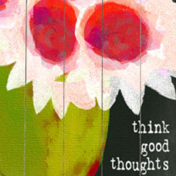 Think good thoughts!