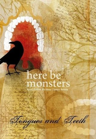 """My story """"Children of the Device"""" in Here be Monsters: Tongues and Teeth. (as by Camille Alexa)"""