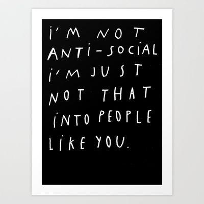 I AM NOT ANTI-SOCIAL Art Print by WASTED RITA - $19.00