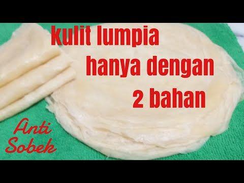 Cara Mudah Dan Simpel Membuat Kulit Lumpia Kulit Risoles Hanya Dengan 2 Bahan Youtube Resep Masakan Malaysia Makanan Makanan Dan Minuman