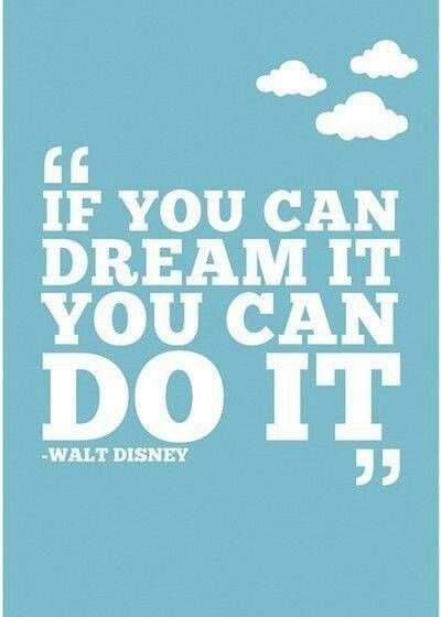 If you can dream it uou can do it