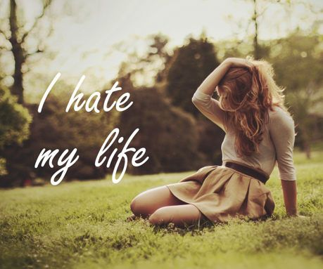 I hate my life, what should i do?