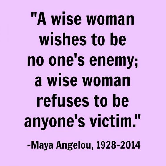 Wise Woman Wishes to Be No One's Enemy; a Wise Woman Refuses to ...