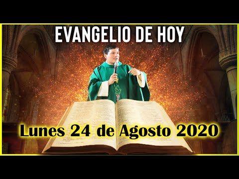 Evangelio De Hoy Lunes 24 De Agosto 2020 Con El Padre Marcos Galvis Youtube Evangelio De Hoy Evangelio De Hoy Martes Evangelio