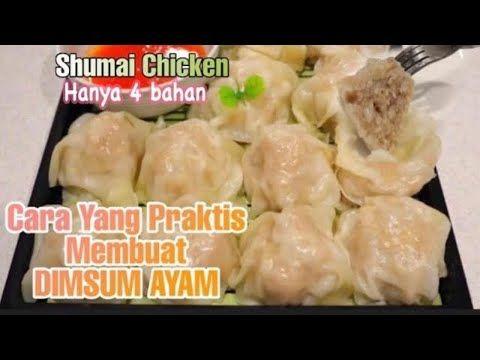 Cara Praktis Membuat Dimsum Ayam Enak Shumai Chiken Youtube Resep Makanan Cina Resep Masakan Cina Ide Makanan