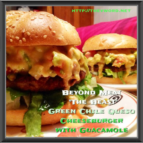 """New recipe & review on The """"V"""" Word: Green Chile Queso Beast Burger with Guacamole with Beyond Meat 's new Beast Burger. Unleash your beast! Please share and enjoy! http://thevword.net/2015/02/green-chile-queso-beast-burger-with-guacamole.html"""
