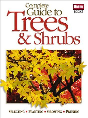 Complete Guide to Trees and Shrubs by Ortho http://www.amazon.com/dp/0897215001/ref=cm_sw_r_pi_dp_ZPLvub0MZXG02Donated by Dunwoody Woman's Club.