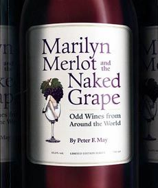 Marilyn Merlot and the Naked Grape - Odd Wines from all Around the World