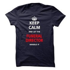 Let the FUNERAL DIRECTOR T Shirts, Hoodies. Check price ==?�