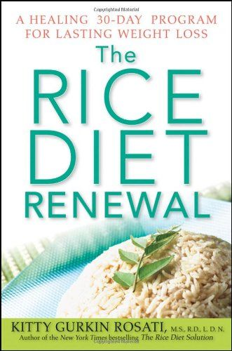 The Rice Diet Renewal: A Healing 30-Day Program for Lasting Weight Loss by Kitty  Gurkin Rosati