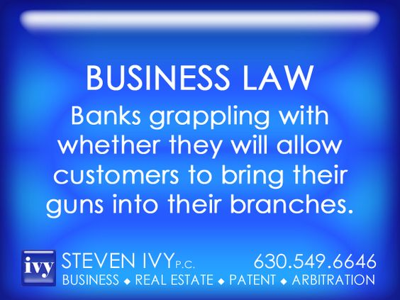 STEVEN IVY - Seven months after Illinois became the last state in the nation to allow concealed weapons, the Illinois Bankers Association is fielding calls from banks about what they might want to do... Unlike schools, hospitals, government buildings and buses, where concealed weapons are still prohibited, the law does not prohibit guns in banks, leaving it up to the institutions themselves to decide. http://lnkd.in/bT7fHuj