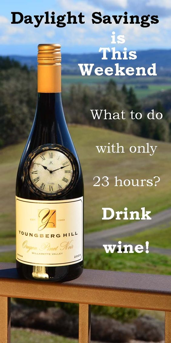 Daylight Savings Time Weekend Wine Idea!: