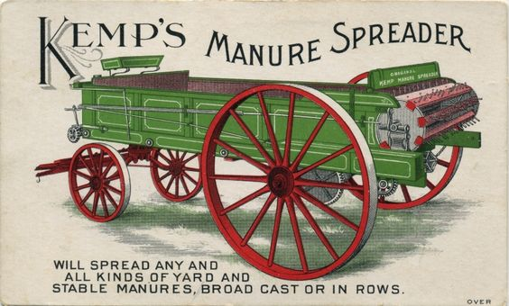 """Kemp's Manure Spreader will spread any and all kinds of yard and stable manures, broad cast or in rows."" // Victorian trade card:"