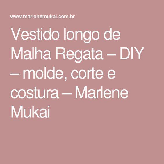 Vestido longo de Malha Regata – DIY – molde, corte e costura – Marlene Mukai