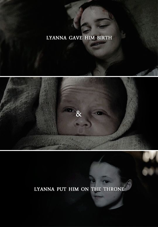 (GoT) + (Jon Snow) + (Lyanna gave birth to him and Lyanna put him on the throne)