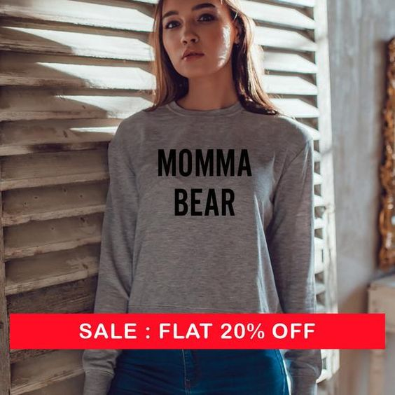 Mama Bear SWEATER Hipster Tumblr MOTHERS DAY MATERNITY GIFT Best Quality Top