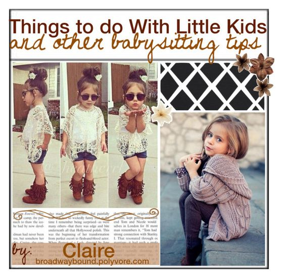 """Things to do with Little Kids"" by the-cute-tippers-xo ❤ liked on Polyvore featuring art and clairesamazingtips"