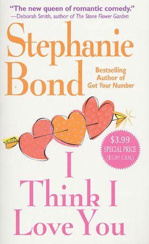 I Think I Love You - Stephanie Bond