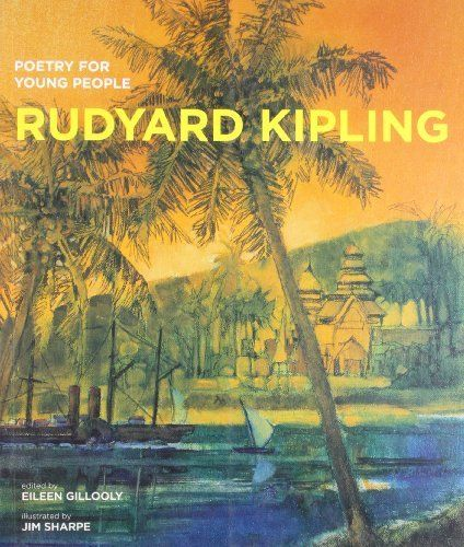 Poetry for Young People: Rudyard Kipling by Eileen Gillooly, http://www.amazon.com/dp/1402772939/ref=cm_sw_r_pi_dp_x3TYsb1AKQRW2