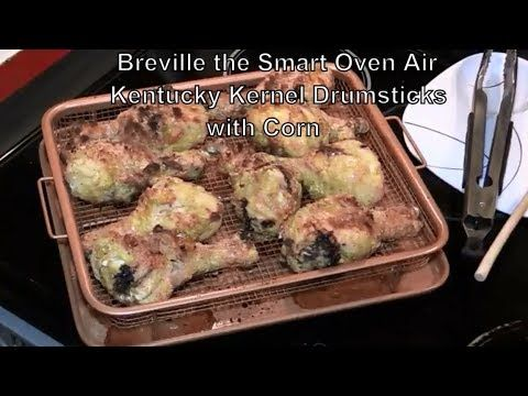 Breville The Smart Oven Air Kentucky Kernel Drumsticks With Corn Smart Oven Air Recipe Recipes