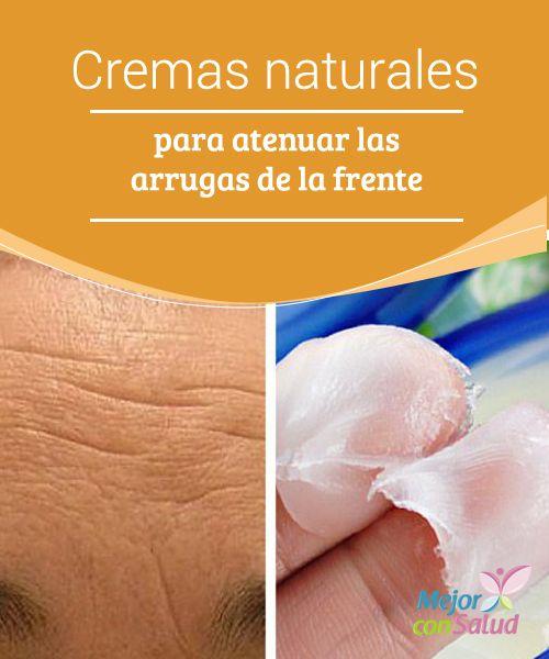 Cremas naturales para atenuar las arrugas de la frente  Una de las mayores preocupaciones estéticas que tienen muchas personas es la aparición de arrugas. Aunque es un proceso propio del envejecimiento.