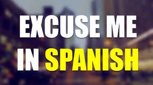 Learn The Right Way To Say Excuse Me In Spanish Excuse Me In Spanish Learning Spanish Spanish Ready to learn excuse me! and 16 other words for meet & greet in mexican spanish? pinterest