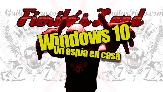 Windows 10. El espía en casa