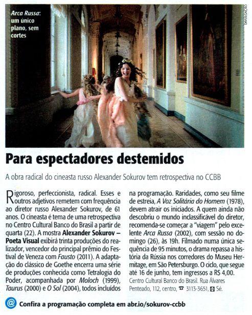 Alexander Sokurov - Poeta Visual (22 de maio a 16 de junho). Veículo: Revista Veja São Paulo. Data: 22.05.2013.
