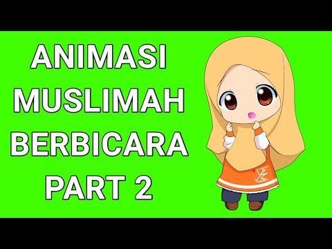 Green Screen Animasi Muslimah Animasi Mulut Bergerak Youtube Animasi Kartun Gerak