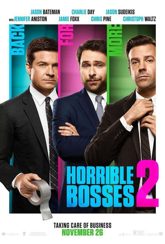 Poster and stills for Horrible Bosses 2, sequel to the smash-hit comedy Horrible Bosses