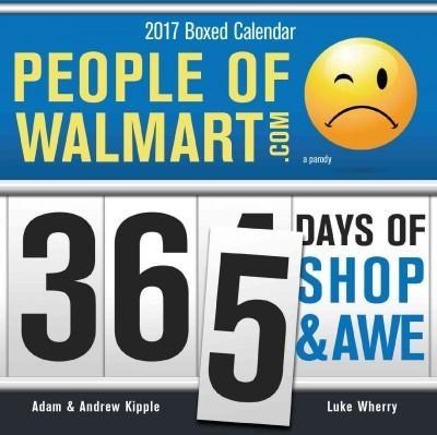 People of Walmart 2017 Calendar: 365 Days of Shop and Awe