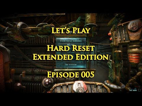 Let's Play Hard Reset Extended Edition - Episode 005