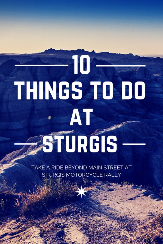 Take a ride beyond Main Street at Sturgis Motorcycle Rally. 10 Things To Do At Sturgis South Dakota. Read the list here: http://blog.bikerornot.com/top-10-things-to-do-at-the-sturgis-motorcyle-rally/