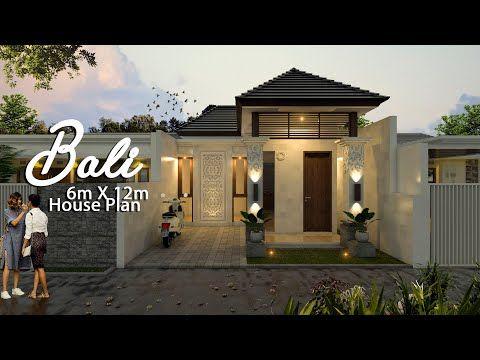 Desain Rumah 6x12 M Gaya Bali Youtube Desain Rumah Minimalis Home Fashion Desain Rumah