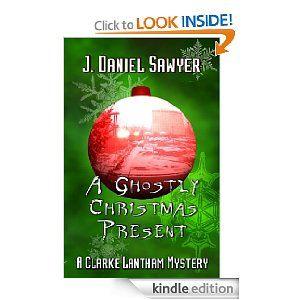 A Ghostly Christmas Present by J. Daniel Sawyer (Lantham #2)